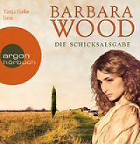 Barbara Wood: Die Schicksalsgabe