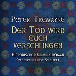 Der Tod wird euch verschlingen: Historischer Kriminalroman von Peter Tremayne für 4,99€
