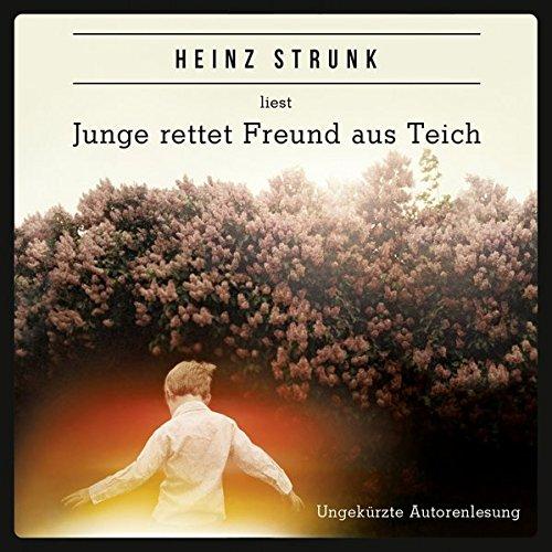 Junge rettet Freund aus Teich von Heinz Strunk für 9,95€