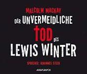 Der unvermeidliche Tod des Lewis Winter ungekürzte Lesung von Malcom Mackay für 4,99€