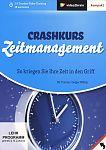 Crashkurs Zeitmanagement. So kriegen Sie Ihre Zeit in Griff von Holger Wöltje für 3,95€