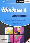 Windows 8 Crashkurs. Der schnelle Weg zu mehr Effizienz und Spaß von Dominik Berger für 3,95€