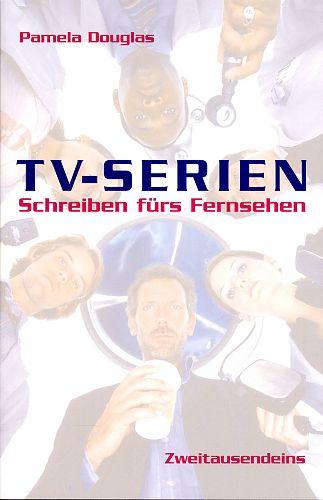 TV-Serien. Schreiben fürs Fernsehen von Pamela Douglas für 9,90€