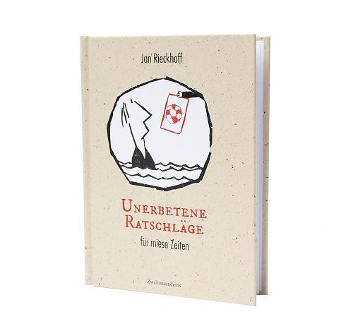 Unerbetene Ratschläge für miese Zeiten von Jan Rieckhoff für 9,90€
