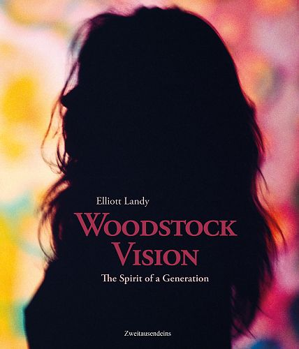 Woodstock Vision. The Spirit of a Generation von Elliott Landy für 29,90 €