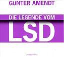 Die Legende vom LSD. Hörbuch von Günter Amendt für 4,99€