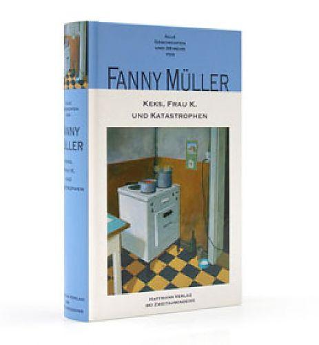 Keks, Frau K. und Katastrophen von Fanny Müller für 15,90€
