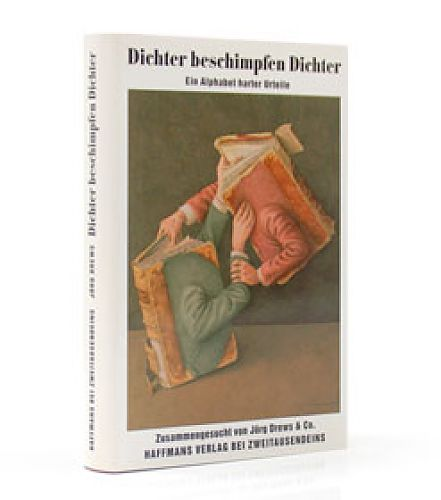 Dichter beschimpfen Dichter. Ein Alphabet harter Urteile von Jörg Drews für 9,90€
