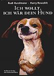 Ich wollt, ich wär dein Hund von Rudi Hurzlmeier für 9,90€