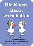 Eristische Dialektik oder Die Kunst, Recht zu behalten von Arthur Schopenhauer für 6,90€