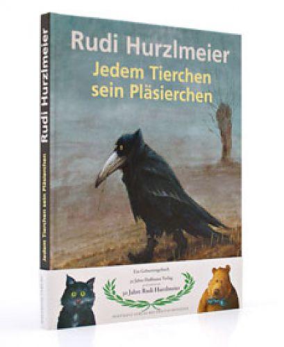 Jedem Tierchen sein Pläsierchen von Rudi Hurzlmeier für 9,95€