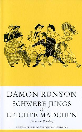 Schwere Jungs, leichte Mädchen. Stories vom Broadway von Damon Runyons für 9,90€
