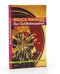 Der Goldblütenpalast von Bruce Wagner für 3,95€