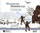 Wie man ein Mammut jagt. Eine Zeitreise in unsere Vor- und Frühgeschichte von SMB Hg. für 16,95€