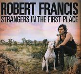 Strangers In The First Place von Robert Francis für 10,39€