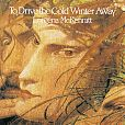 To drive the cold winter away von Loreena McKennitt für 9,99 €