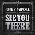 See you there von Glen Campbell für 4,99 €