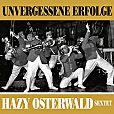Unvergessene Erfolge von Hazy Osterwald Sextett für 14,99€