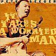 It Takes A Worried Man von Pete Seeger für 6,99€