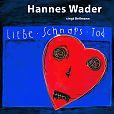 Liebe, Schnaps,Tod - Wader singt Bellmann von Hannes Wader für 15,99€