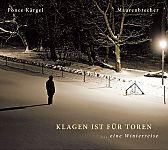 Klagen ist für Toren ... eine Winterreise von Manfred Maurenbrecher & Marco Ponce Kärgel für 9,99€