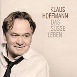 Das süsse Leben von Klaus Hoffmann für 11,99€