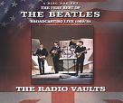 The Radio Vaults: The Very Best of Beatles Broadcasting Live 1962 - 1964 von The Beatles für 24,99€