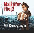Maikäfer flieg Lieder aus dem Ersten Weltkrieg von Die Grenzgänger für 15,99€