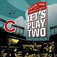 Lets Play Two: Live At Wrigley Field 2016 von Pearl Jam für 34,99 €