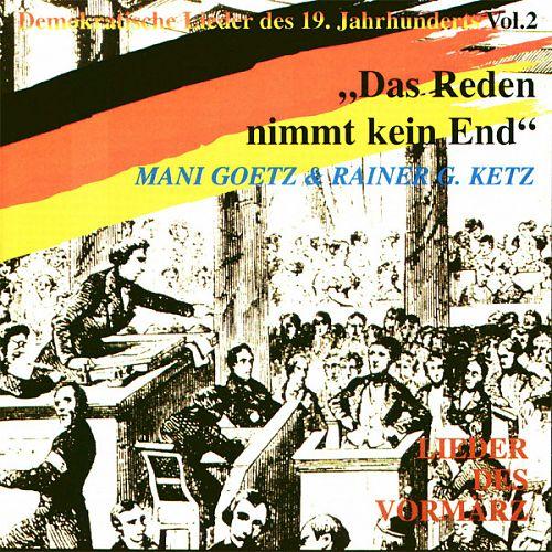Das Reden Nimmt Kein End. Lieder Des Vormärz Vol. 2 von Mani Goetz & Rainer G. Ketz für 11,99€