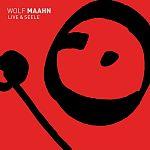 Live & Seele von Wolf Maahn für 16,99€