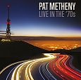 Pat Metheny: Live In The '70s