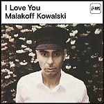 I Love You von Malakoff Kowalski für 17,99€