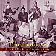 Troubadours: Folk And The Roots Of American Music, Part 2 von Verschiedene Interpreten für 25,99 €