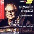So very Bob - Boss Brass revisited von Rob& SWR Big Band McConnell für 4,99€
