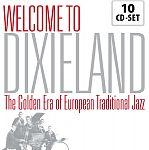 Welcome to Dixieland - The Golden Era of European Traditional Jazz von Verschiedene Interpreten für 13,99€