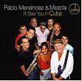 Ill See You In Cuba von Pablo& Mezcla Menendez für 5,99€