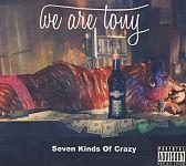 Seven Kinds of Crazy von We are Tony für 14,99€