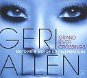 Grand River Crossings: Motown & Motor City Inspirations von Geri Allen für 14,99€
