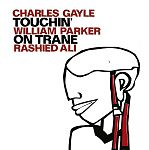 Touchin on Trane von Charles GayleWilliam ParkerRashied Ali für 7,99 €