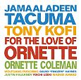 For the Love of Ornette von Jamaaladeen TacumaTony KofiOrnette Coleman für 7,99€