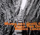 Close Ties On Hidden Lanes von Marco Von Orelli 6 für 4,99€