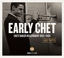 Early Chet: Chet Baker in Germany 1955-1959 Lost Tapes von Chet Baker für 7,99€