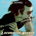 Locomotive Breath von Lenny Mac Dowell für 17,99€