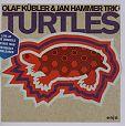 Turtles von Olaf Kübler & Jan Hammer Trio für 6,99€