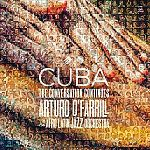 Cuba: Conversation Continued von Arturo OFarrill & The Afro Latin Jazz Orchestra für 6,99 €