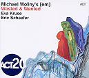 Wasted & Wanted von Eva Kruse & Eric Schaefer Michael Wollny für 11,99€