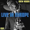 Live In Europe 1961 von Brew Moore für 11,99€