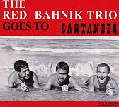 Goes To Santander von The Red Bahnik Trio für 7,99 €