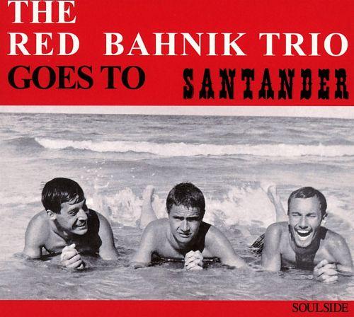 Goes To Santander von The Red Bahnik Trio für 7,99€